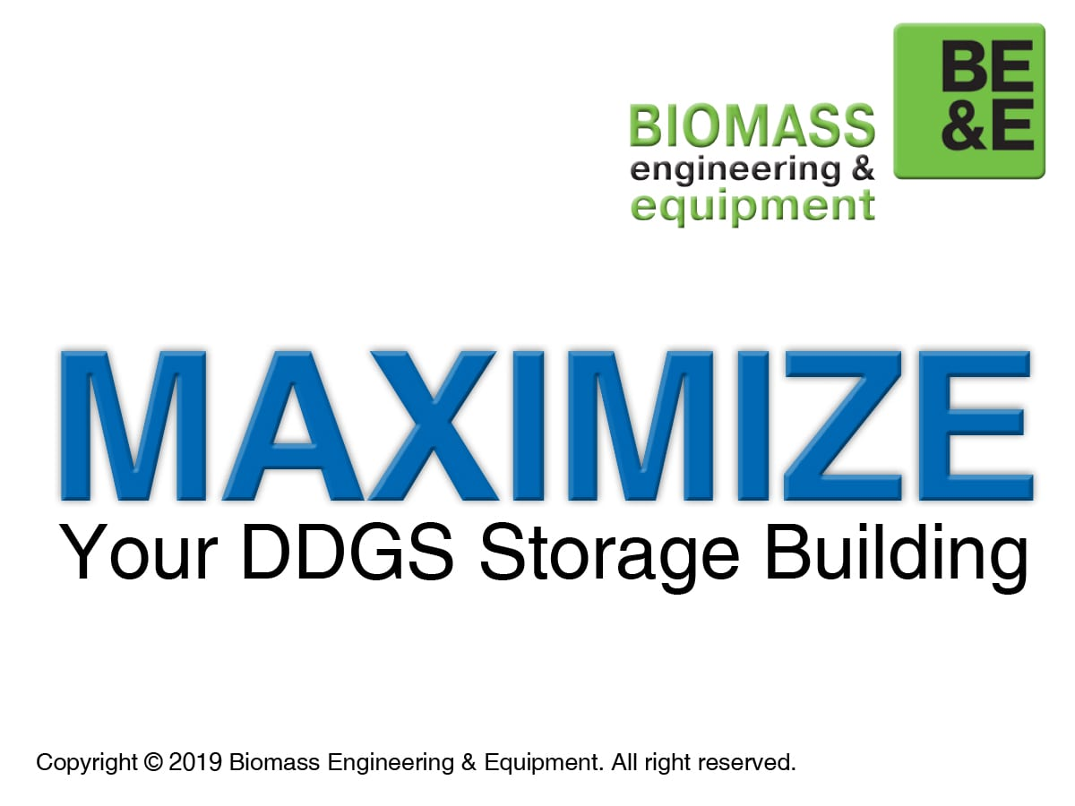 Maximize the ddgs storage building at your ethanol plant by adding SMART Conveyors and SMART Floors by Biomass Engineering & Equipment